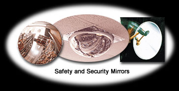 Safety, Security and Surveillance Mirrors, Domes and Panels Flash Entry